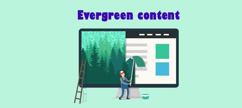 محتوای همیشه سبز چیست؟ و نکات تولید محتوا سبز